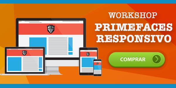Workshop Online: PrimeFaces Responsivo